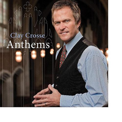 Play & Download Anthems by Clay Crosse | Napster