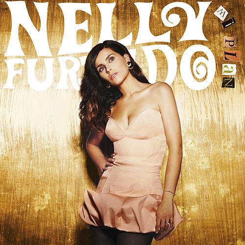 Play & Download Mi Plan by Nelly Furtado | Napster