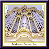 Play & Download Organ Gloriosa - Concert Four Europe by Various Artists | Napster