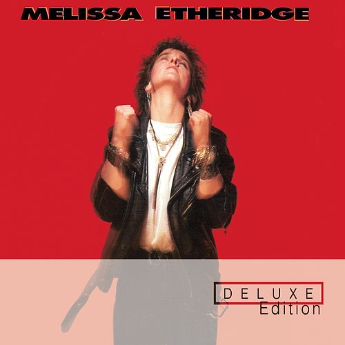 Melissa Etheridge - Deluxe Edition by Melissa Etheridge