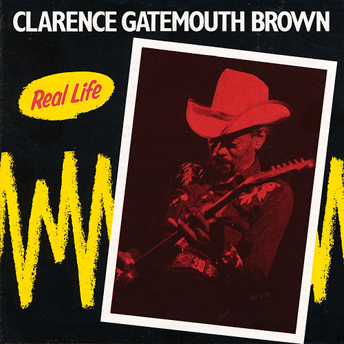 Play & Download Real Life by Clarence 'Gatemouth' Brown | Napster