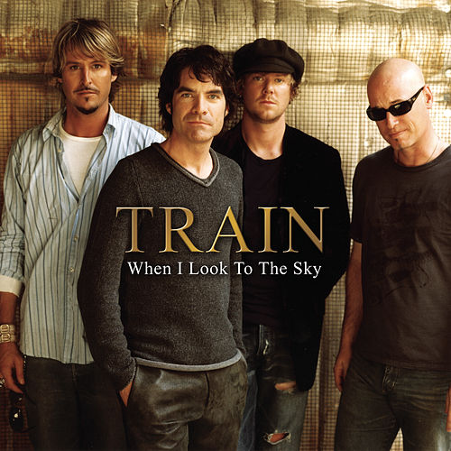 When I Look To The Sky (Radio Version) by Train