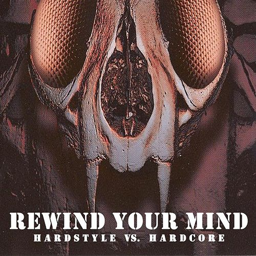 Rewind Your Mind - Hardstyle vs. Hardcore by Various Artists