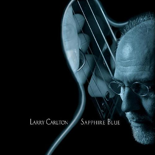 Play & Download Sapphire Blue by Larry Carlton | Napster