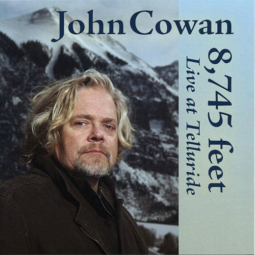 Play & Download 8745 Feet Live At Telluride by John Cowan | Napster