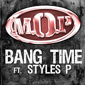Bang Time Feat. Styles P by M.O.P.