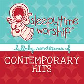 Play & Download Sleepytime Worship – Lullaby Renditions Of Contemporary Hits by Lullaby Players | Napster