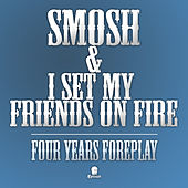 Play & Download Four Years Foreplay by I Set My Friends On Fire | Napster
