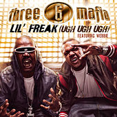 Play & Download Lil' Freak (Ugh Ugh Ugh) by Three 6 Mafia | Napster