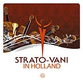 Play & Download Strato-vani 7 In Holland by Strato-Vani | Napster