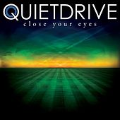 Close Your Eyes by Quietdrive