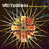 Play & Download Classic Hits by Whitecross | Napster