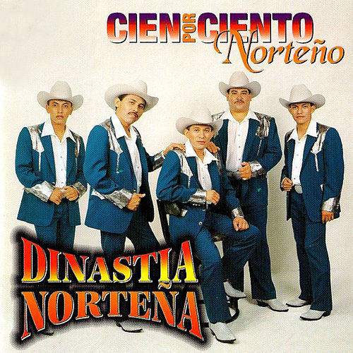 Play & Download Cien Por Ciento Norteno by Dinastia Nortena | Napster