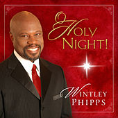 Play & Download O Holy Night! by Wintley Phipps | Napster