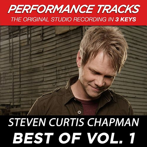 Play & Download Best Of Vol. 1 (Premiere Performance Plus Track) by Steven Curtis Chapman | Napster