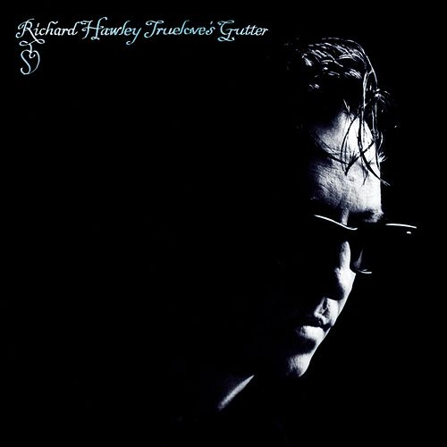 Truelove's Gutter by Richard Hawley