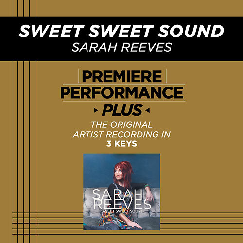 Sweet Sweet Sound (Premiere Performance Plus Track) by Sarah Reeves