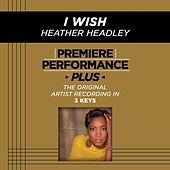 Play & Download I Wish (Premiere Performance Plus Track) by Heather Headley | Napster