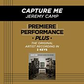 Capture Me (Premiere Performance Plus Track) by Jeremy Camp