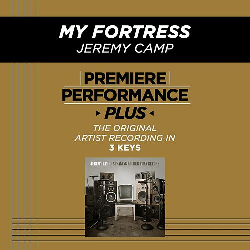 My Fortress (Premiere Performance Plus Track) by Jeremy Camp