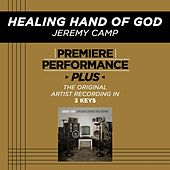 Healing Hand Of God (Premiere Performance Plus Track) by Jeremy Camp