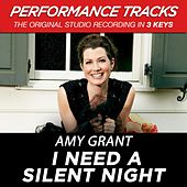 I Need A Silent Night (Premiere Performance Plus Track) by Amy Grant