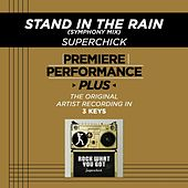 Play & Download Stand In The Rain (Symphony Mix) (Premiere Performance Plus Track) by Superchick | Napster