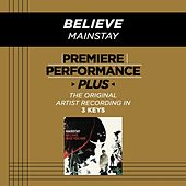 Play & Download Believe (Premiere Performance Plus Track) by Mainstay | Napster