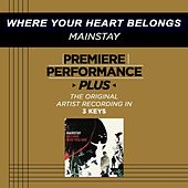 Play & Download Where Your Heart Belongs (Premiere Performance Plus Track) by Mainstay | Napster