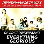 Play & Download Everything Glorious (Premiere Performance Plus Track) by David Crowder Band | Napster