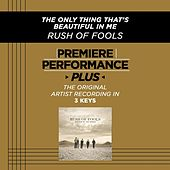 Play & Download The Only Thing That's Beautiful In Me (Premiere Performance Plus Track) by Rush Of Fools | Napster