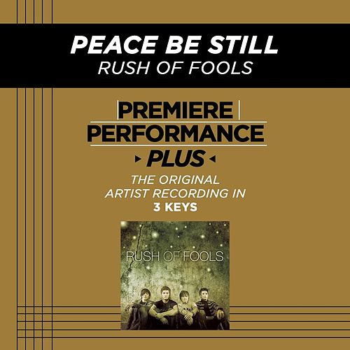 Play & Download Peace Be Still (Premiere Performance Plus Track) by Rush Of Fools | Napster