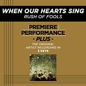When Our Hearts Sing (Premiere Performance Plus Track) by Rush Of Fools