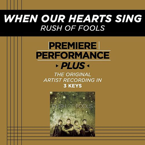 Play & Download When Our Hearts Sing (Premiere Performance Plus Track) by Rush Of Fools | Napster