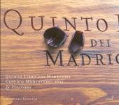 Play & Download MONTEVERDI, C.: Madrigals, Book 5 (Il Quinto Libro de' Madrigali, 1605) (La Venexiana) by La Venexiana | Napster