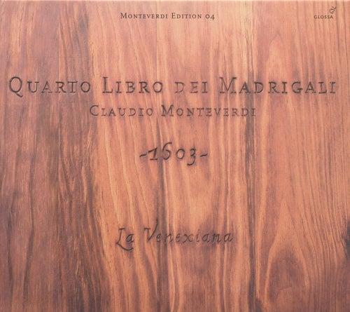 Play & Download MONTEVERDI, C.: Madrigals, Book 4 (La Venexiana) by La Venexiana | Napster