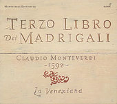 Play & Download MONTEVERDI, C.: Madrigals, Book 3 (Il Terzo Libro de' Madrigali, 1592) (La Venexiana) by La Venexiana | Napster
