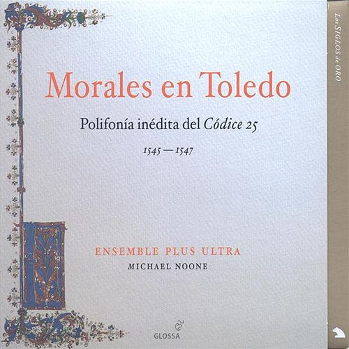 Play & Download MORALES, C.: Choral Music (Ensemble Plus Ultra, Noone) by Various Artists | Napster