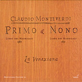 Play & Download MONTEVERDI, C.: Madrigals, Books 1 and 9 (La Venexiana) by La Venexiana | Napster