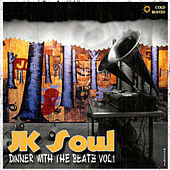 Dinner With The Beatz Vol. 1 by JK Soul