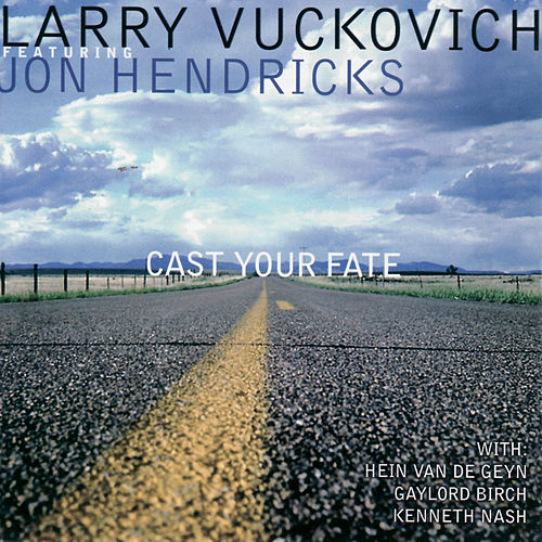 Cast Your Fate by Larry Vuckovich