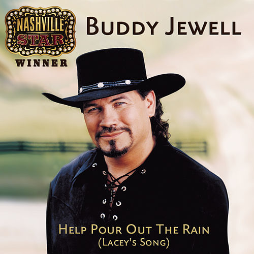 Help Pour Out The Rain (Lacey's Song) by Buddy Jewell