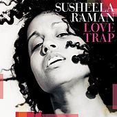 Love Trap by Susheela Raman