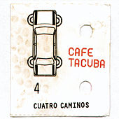 Play & Download Cuatro Caminos by Cafe Tacvba | Napster