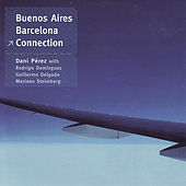 Play & Download Buenos Aires-Barcelona Connection by Dani Perez | Napster