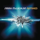 Play & Download Remixed [2003 Arista] by Sarah McLachlan | Napster