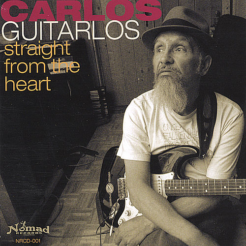 Straight From The Heart by Carlos Guitarlos