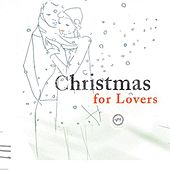 Play & Download Christmas For Lovers by Various Artists | Napster