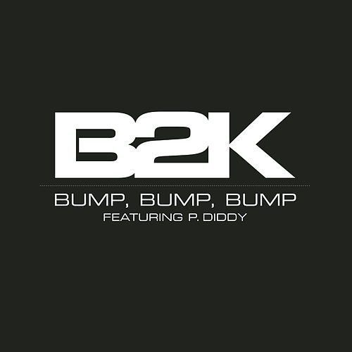 Play & Download Bump, Bump, Bump by B2K | Napster