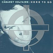 Here To Go by Cabaret Voltaire